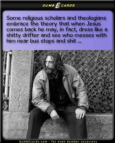 Drifter Jesus Or Whatever - religious scholars, theologians, Jesus, drifterhappy birthday messages, free e cards, e greetings cards, ecard free, adult humor,