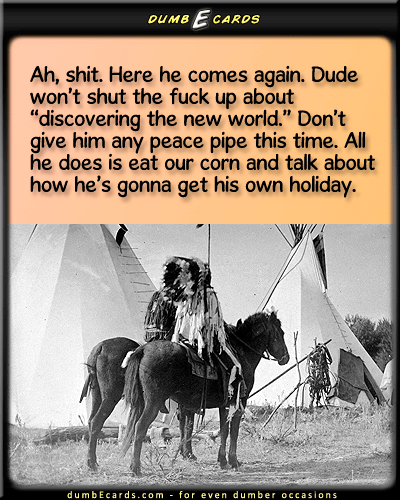 Happy columbus day dumbecards for even dumber occasions happy columbus day columbus day indians pilgrimsfree e birthday cards humour bookmarktalkfo