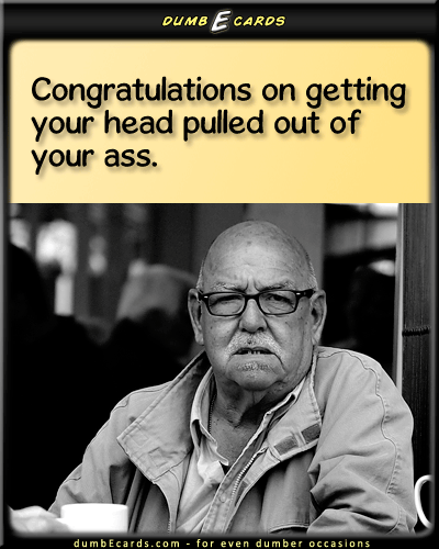 Congratulations Ass - congrats, congratulations, ass, stick up the ass, head up your assjoke, funny picture, ecard for birthday, free birthday greeting cards, happy birthday messages,