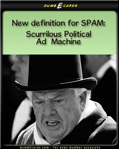 Political Spam - Spam, politics, online, ads, scurriloussend cards, happy birthday wishes, free e card, ecard greeting, birthday ecards,