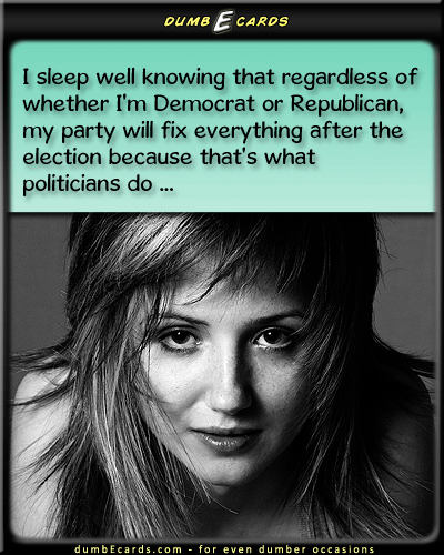 Politics? Sleep Well ... - Republicans, Democrats,electioncards online, greeting e cards, ecards for free, 123 greetings, humour,
