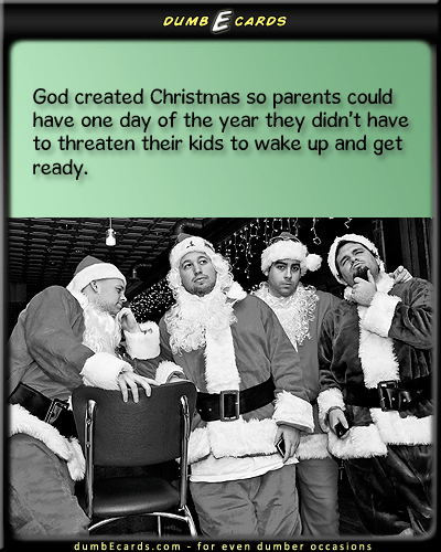 Why God Created Christmas - christmas, holiday, kids, morning, excitementfunny jokes, cards online, adult humor, free greeting cards online, greeting ecards,