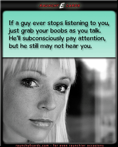 Get His Attention - boobs, trick, listening, advice, marriage, boyfriendyour ecards, email greeting cards, sense humor, free online cards, humour,
