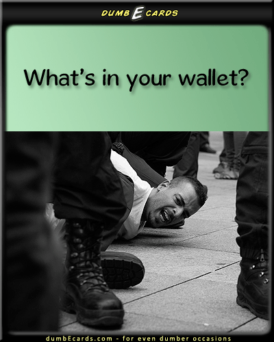 What's in Your Wallet? - wallet, credit card, capital onehappy birthday greetings, thank you cards, stupid ecards, funny ecards, ecard free,