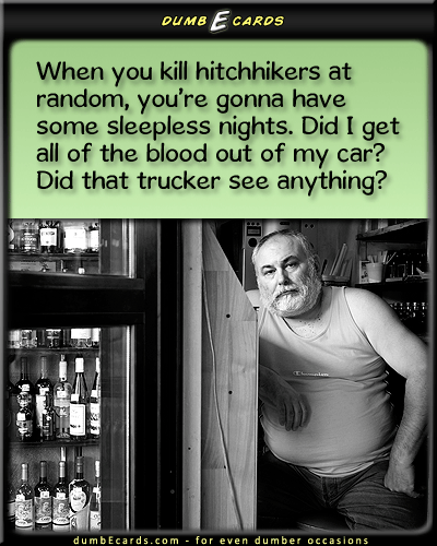 Street Justice - hitchhikers,murder,blood,truckerfunny picture, birthday greetings, dirty jokes, birthday ecards, dumb ecards,