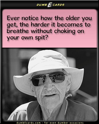 The Art of Breathing - choking on spit, breathing, getting older,humor jokes, birthday ecards, greeting ecards, humour, 123 cards,