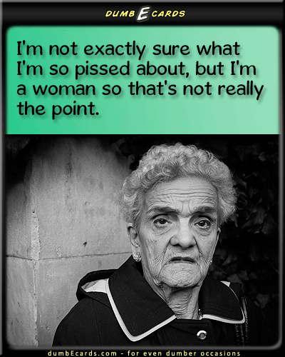 Pissed Off Woman - woman, pissed offbirthday greetings, get well cards, free birthday greeting cards, e greeting card, happy birthday card,