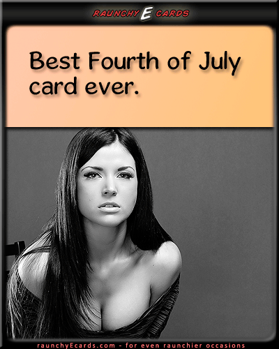 Happy Independence Day - boobs, cleavage, 4th of july, sexyget well cards, ecard greeting, humour, funny picture, ecards humorous,