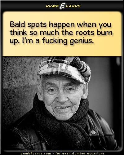 Bald Genius - fallacy, wrong, liehow to say happy birthday, 123 greetings, ecards humorous, ecard for birthday, funny quotes,