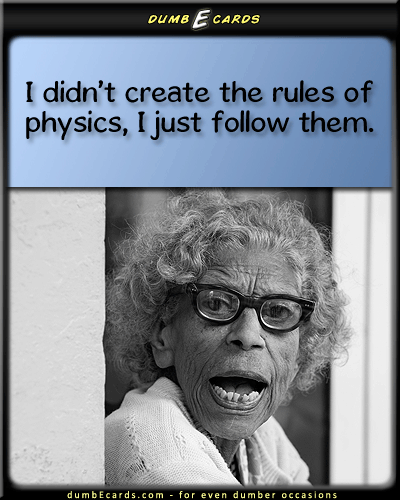 Physics Rules - quantum physics, gravity, rulesbirthday greeting ecard, greeting ecards, your ecards, birthday ecards, humorous jokes,