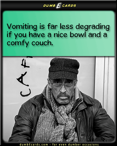 Nice Day For a Vomit - vomit, couch, bowlfunny, send cards, short jokes, electronic card, funny quotes,