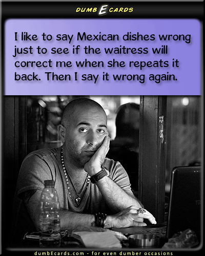 You Say Relleno, I Say ... - Mexican, food, mispronunciation, tacodumb ecards, christmas e cards, greeting cards online, ecards for free, short jokes,