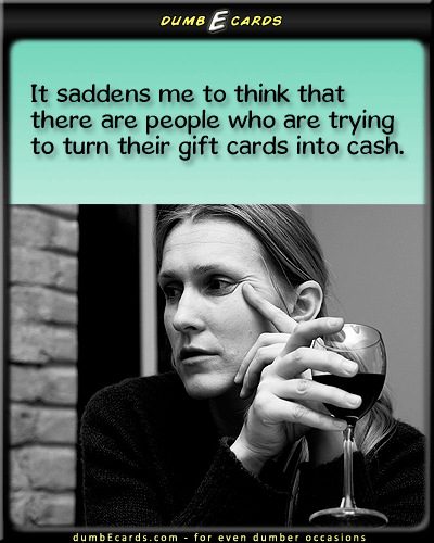Okay, Now That's Sad - Gift cards,sadgreeting cards birthday, humorous jokes, free thank you cards, card online, funny quotes,