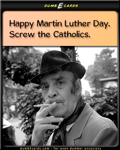 Protestant Holidays - martin luther king, protestant, revolutionbirthday wishes, e greeting cards birthday, funny stuff, get well cards, nsfw,