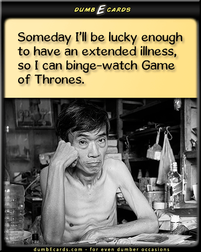 Catching Up - binge-watch tv, game of thrones, hbo, showtime, mediagreeting cards online, ecard greeting, happy birthday greetings, e cards funny, ecard for birthday,