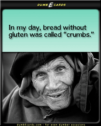 Gluten Shmuten - health crazy, healthy eating, Celiac disease, gluten-free diet, glutenemail cards, adult ecards, nsfw, ecard for birthday, greeting ecards,