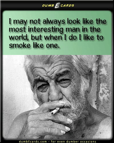 The Most Interesting Man In The World - man,interesting,world,smokingfree online cards, free thank you cards, 123 greeting cards, birthday greeting e cards, your ecards,