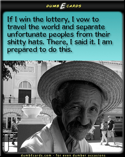 How I Will Share My Wealth - lottery,travel,hatsyour ecards, dumb ecards, free e cards, email cards, e cards funny,
